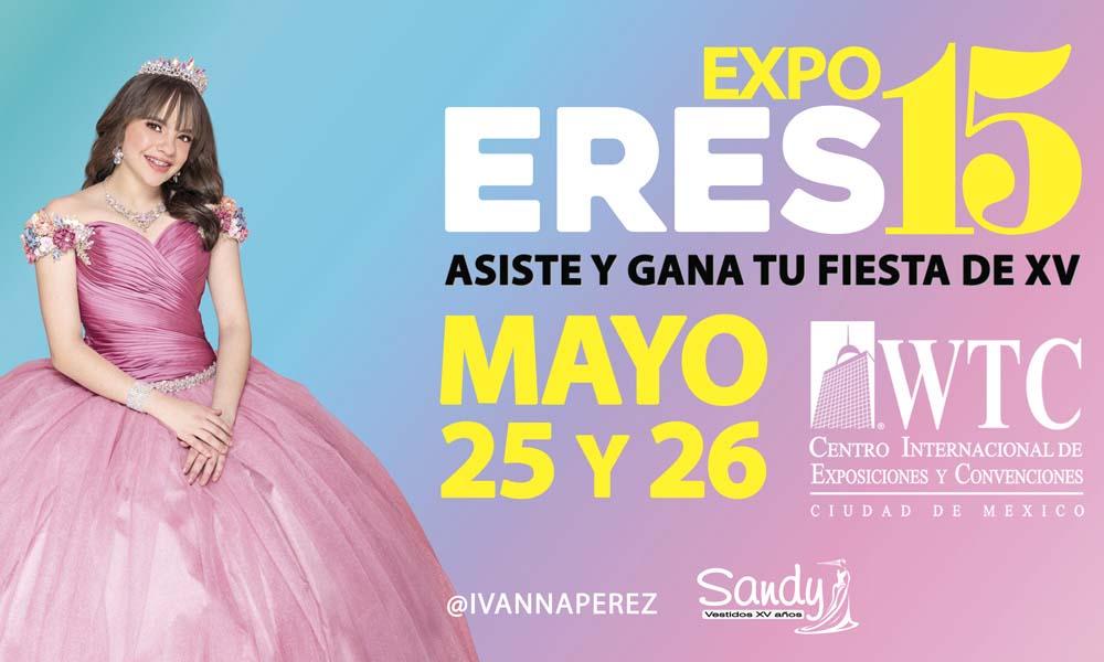 0b5043a730 Expo Eres 15 en el WTC Ciudad de México